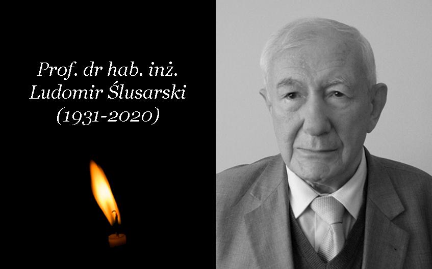 Zmarł prof. dr hab. inż. Ludomir Ślusarski